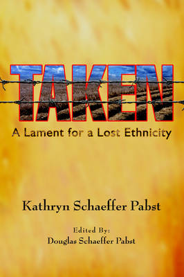 Taken: A Lament for a Lost Ethnicity (Hardback)
