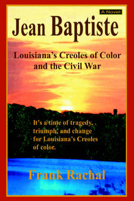 Jean Baptiste: Louisiana's Creoles of Color and the Civil War (Hardback)