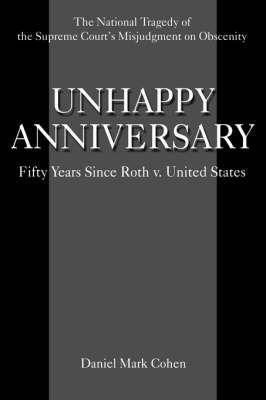 Unhappy Anniversary: Fifty Years Since Roth V. United States (Hardback)
