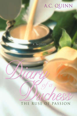 Diary of a Duchess: The Ruse of Passion (Hardback)