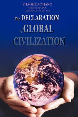 The Declaration of Global Civilization (Hardback)