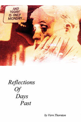 And Today Is Only Monday: Reflections of Days Past (Hardback)