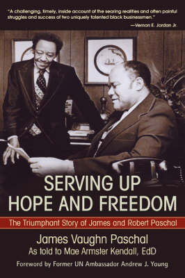 Serving Up Hope and Freedom: The Triumphant Story of James and Robert Paschal (Hardback)