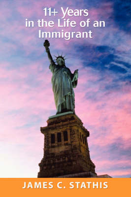 11+ Years in the Life of an Immigrant (Hardback)