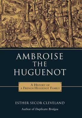Ambroise the Huguenot (Hardback)