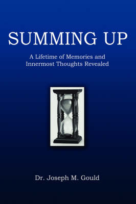 Summing Up: A Lifetime of Memories and Innermost Thoughts Revealed (Hardback)