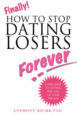 Finally!: How to Stop Dating Losers Forever (Hardback)
