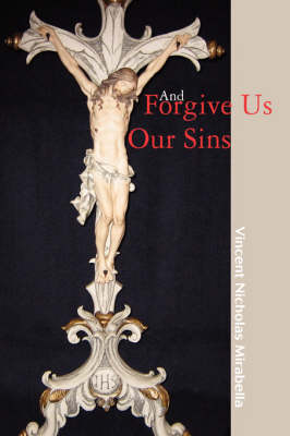 And Forgive Us Our Sins (Hardback)