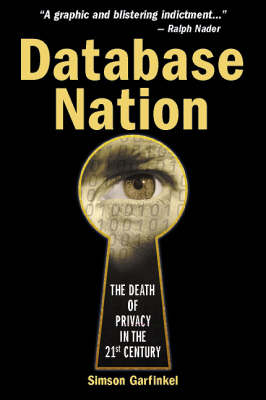 Database Nation: The Death of Privacy in the 21st Century (Paperback)