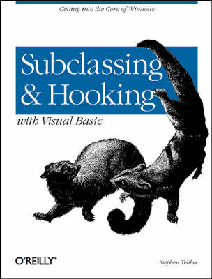 Subclassing & Hooking with Visual Basic: Harnessing the Full Power of Vb/Vb.Net (Book)