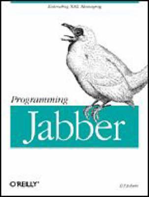 Programming Jabber: Extending XML Messaging (Paperback)