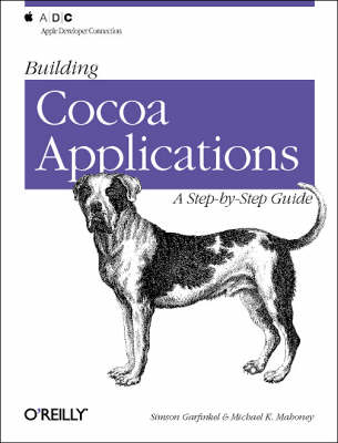 Building Cocoa Applications: A Step-by-step Guide (Paperback)