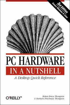 PC Hardware in a Nutshell (Paperback)