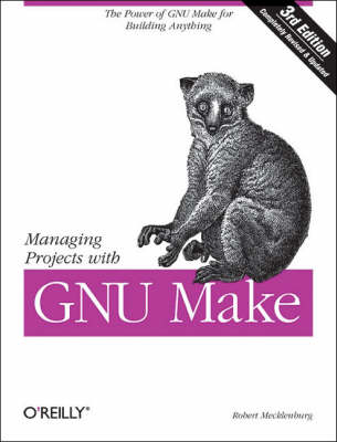 Managing Projects with Make: The Power of GNU Make for Building Anything (Paperback)