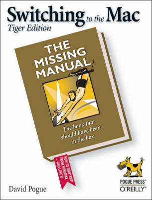 Switching to the Mac: The Missing Manual - Tiger Edition (Paperback)