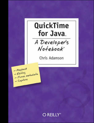 Quicktime for Java: A Developer's Notebook (Paperback)
