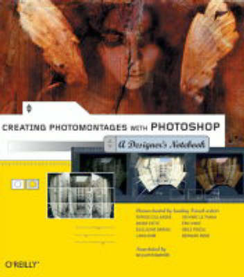 Creating Photomontages with Photoshop: A Designer's Notebook (Paperback)