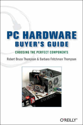 PC Hardware Buyer's Guide: Choosing the Perfect Components (Paperback)