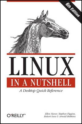 Linux in a Nutshell: A Desktop Quick Reference (Paperback)
