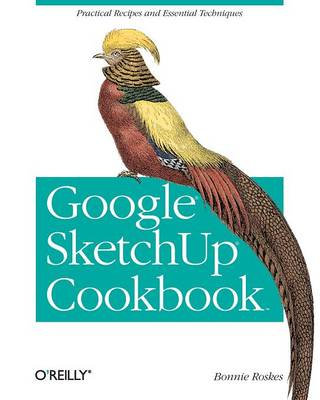 Google SketchUp Cookbook (Paperback)
