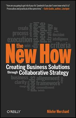 The New How: Building Business Solutions Through Collaborative Strategy (Hardback)