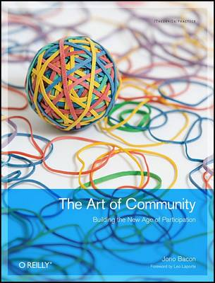 The Art of Community: Building, Managing, and Supporting Cooperation Over the Internet (Paperback)