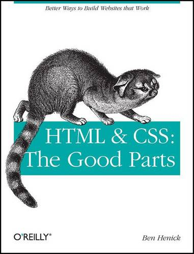 HTML and CSS: The Good Parts (Paperback)
