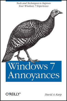 Windows 7 Annoyances: Tips, Secrets, and Hacks for the Cranky Consumer (Paperback)