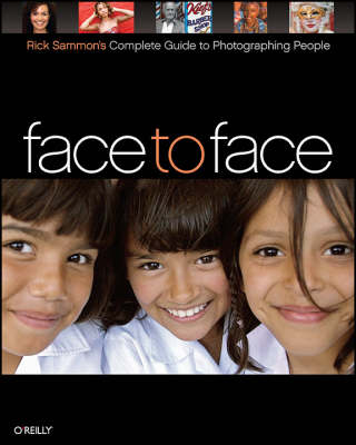 Face to Face: Rick Sammon's Complete Guide to Photographing People (Paperback)