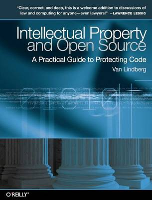 Intellectual Property and Open Source: A Practical Guide to Protecting Code (Paperback)