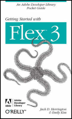 Getting Started with Flex 3: An Adobe Developer Library Pocket Guide for Developers (Paperback)