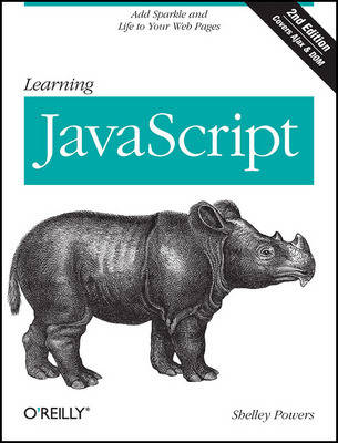 Learning JavaScript: Add Sparkle and Life to Your Web Pages (Paperback)