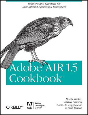 Adobe AIR 1.5 Cookbook: Solutions and Examples for Rich Internet Application Developers (Paperback)