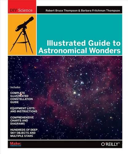 Illustrated Guide to Astronomical Wonders: From Novice to Master Observer (Paperback)
