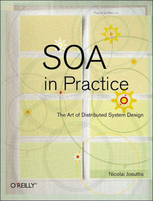 SOA in Practice: The Art of Distributed System Design (Paperback)