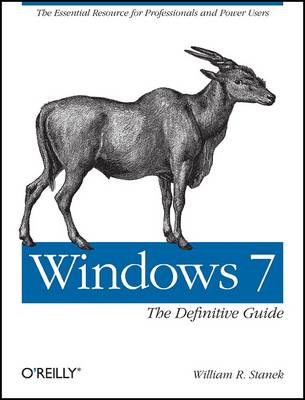 Windows 7: The Definitive Guide: The Essential Resource for Professionals and Power Users (Paperback)
