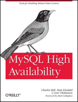 MySQL High Availability: Tools for Robust Data Centers (Paperback)