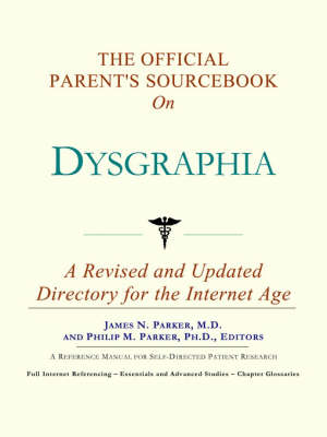 The Official Parent's Sourcebook on Dysgraphia: A Revised and Updated Directory for the Internet Age (Paperback)