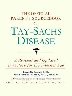 The Official Parent's Sourcebook on Tay-Sachs Disease: A Revised and Updated Directory for the Internet Age (Paperback)