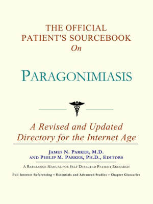 The Official Patient's Sourcebook on Paragonimiasis: A Revised and Updated Directory for the Internet Age (Paperback)