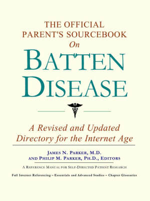 The Official Parent's Sourcebook on Batten Disease: A Revised and Updated Directory for the Internet Age (Paperback)