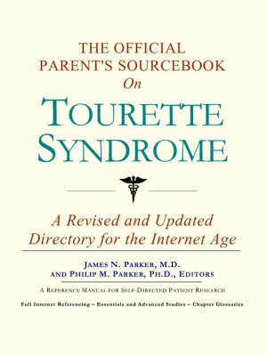 The Official Parent's Sourcebook on Tourette Syndrome: A Revised and Updated Directory for the Internet Age (Paperback)