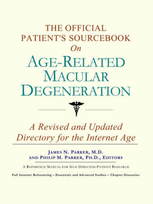 The Official Patient's Sourcebook on Age-Related Macular Degeneration (Paperback)