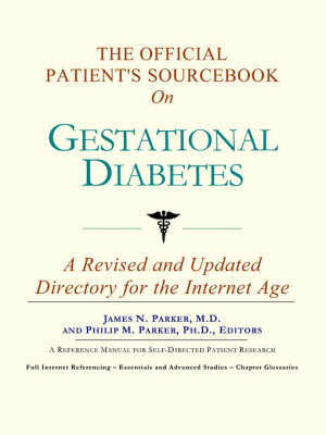 The Official Patient's Sourcebook on Gestational Diabetes (Paperback)