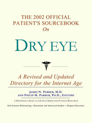 The 2002 Official Patient's Sourcebook on Dry Eye (Paperback)