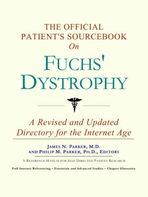 The Official Patient's Sourcebook on Fuchs' Dystrophy (Paperback)