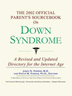 The 2002 Official Parent's Sourcebook on Down Syndrome (Paperback)