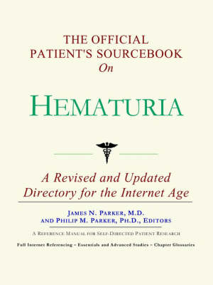 The Official Patient's Sourcebook on Hematuria (Paperback)