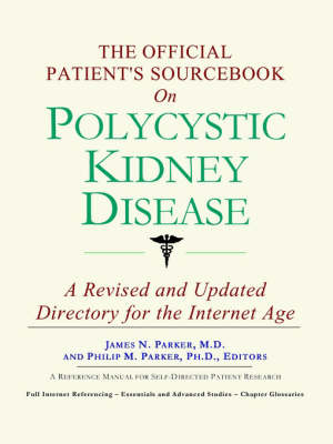 The Official Patient's Sourcebook on Polycystic Kidney Disease - Official Patient Guides (Paperback)
