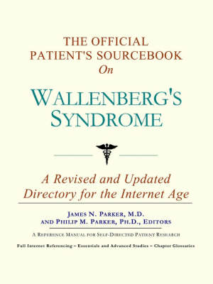 The Official Patient's Sourcebook on Wallenberg's Syndrome: A Revised and Updated Directory for the Internet Age (Paperback)